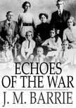 BARRIE, J.M. - Echoes of the War [eKönyv: epub,  mobi]