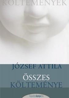 J�ZSEF ATTILA - J�zsef Attila �sszes k�ltem�nye [eK�nyv: epub, mobi]