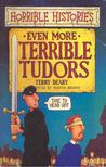 DEATY, TERRY - Horrible Histories - Even More Terrible Tudors [antikvár]