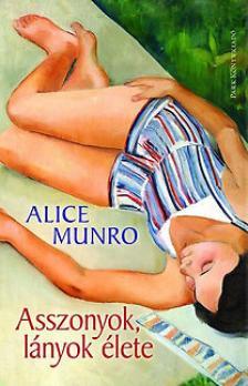 Alice Munro - Asszonyok, l�nyok �lete
