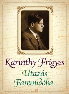 Karinthy Frigyes - Utazás Faremidóba - Gulliver ötödik útja [eKönyv: epub, mobi]