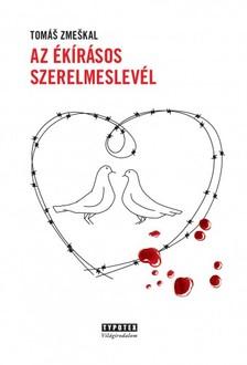 Tomas Zmeskal - Az �k�r�sos szerelmeslev�l [eK�nyv: pdf, epub, mobi]