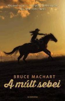 Bruce Machart - A m�lt sebei
