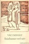 V�CI MIH�LY - Sz�zhuszat ver� sz�v [antikv�r]