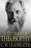 Leadbeater C.W. - A Textbook of Theosophy [eKönyv: epub,  mobi]