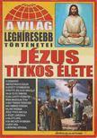BOLYKI TAMÁS - A világ leghíresebb történetei: Jézus titkos élete [antikvár]