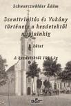�d�m Schwarczw�lder - Szenttrinit�s �s Vok�ny t�rt�nete a kezdetekt�l 1914-ig  [eK�nyv: pdf]
