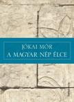 J�KAI M�R - A magyar n�p �lce [eK�nyv: epub,  mobi]