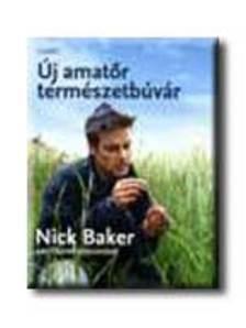 BAKER, NICK - Új amatőr természetbúvár