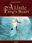 Vîrtosu George - A Little Frog's Heart. Volume 3. The Stellar Waltz of Life [eKönyv: epub,  mobi]