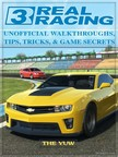 Yuw The - Real Racing 3 Unofficial Walkthroughs,  Tips,  Tricks,  & Game Secrets [eK�nyv: epub,  mobi]