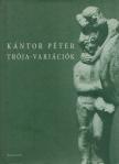 Kántor Péter - Trója-variációk