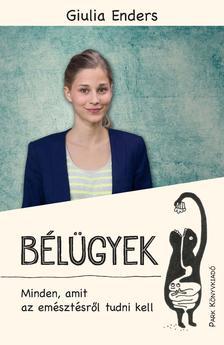 Giulia Enders - B�l�gyek - Minden, amit az em�szt�sr�l tudni kell