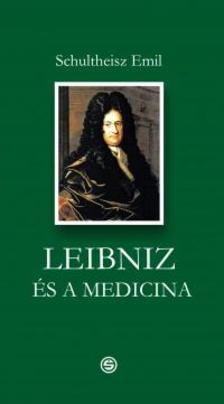 Schultheisz Emil - Leibniz és a medicina