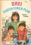 - Drei haben einen Plan [antikv�r]