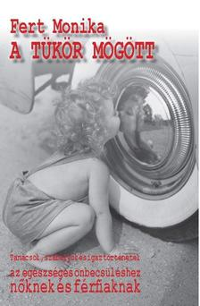 Fert Monika - A tükör mögött