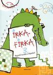 Irkafirka foglalkoztatók - IRKAFIRKA 3. - JÁTÉKOS KÉPREJTVÉNYEK #
