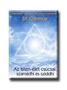 Sri Chinmoy - Az isten-�let cs�csai