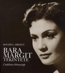 Kocsis L. Mih�ly - Bara Margit tekintete - Csod�latos k�nnycsepp