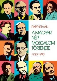 PAPP ISTV�N - A magyar n�pi mozgalom t�rt�nete [eK�nyv: epub, mobi]