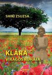 Shiri Zsuzsa - Kl�ra vir�gos ruh�ja