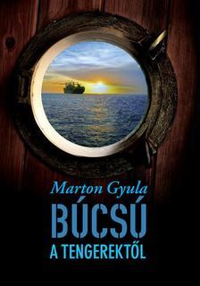 Marton Gyula - Búcsú a tengerektől