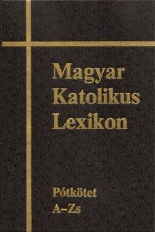 Di�s Istv�n (szerk.) - Viczi�n J�nos (szerk.) - Magyar Katolikus Lexikon XVI.  P�tk�tet A - Zs