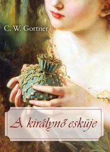 C. W. Gortner - A kir�lyn� esk�je [eK�nyv: epub, mobi]