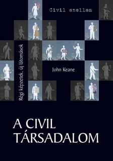 John KEANE - A civil társadalom [eKönyv: pdf]