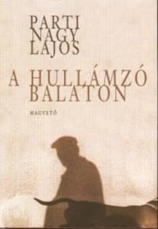 Parti Nagy Lajos - A hullámzó Balaton