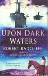 RADCLIFFE, ROBERT - Upon Dark Waters [antikvár]