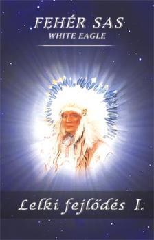 White Eagle - Lelki fejlődés I. - 2.kiadás