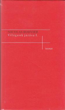 Bouvier, Nicholas - Vil�gunk j�r�sa I-II