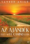 S�ndor Anik� - Az aj�nd�k - �let az El Camino ut�n [eK�nyv: epub,  mobi]