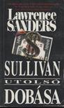 SANDERS, LAWRENCE - Sullivan utolsó dobása [antikvár]