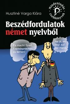 Husztin� Varga Kl�ra - Mindentud�s zsebk�nyvek: Besz�dfordulatok n�met nyelvb�l