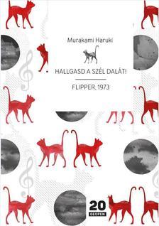 Murakami Haruki - Hallgasd a sz�l dal�t! Flipper, 1973