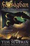 Tim Severin - FOGS�GBAN - HECTOR LYNCH KALANDJAI - A RENEG�T 1.K�NYV