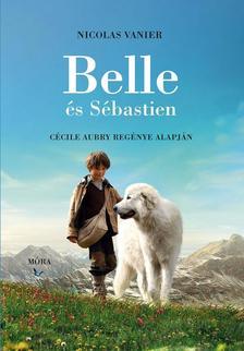 Nicolas Vanier - Belle és Sebastien - Cécile Aubry regénye alapján
