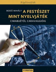 Bod� Mih�ly - A fest�szet mint nyelvj�t�k [eK�nyv: pdf]