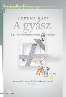Verena KAST - A gyász - Egy lelki folyamat stádiumai és esélyei