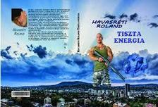 Havasréti Roland - TISZTA ENERGIA