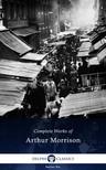 Morrison Arthur - Delphi Complete Works of Arthur Morrison (Illustrated) [eK�nyv: epub,  mobi]