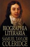 SAMUEL TAYLOR COLERIDGE - Biographia Literaria [eK�nyv: epub,  mobi]