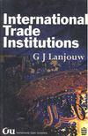 LANJOUW, G. J. - International Trade Institutions [antikvár]