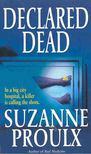 PROULX, SUZANNE - Declared Dead [antikv�r]
