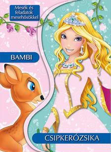 - Mes�k �s feladatok meseh�s�kkel - Csipker�zsika �s Bambi