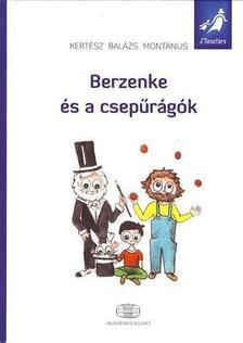 Kertész Balázs Montanus - BERZENKE ÉS A CSEPŰRÁGÓK