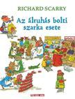 Richard Scarry - Az álruhás bolti szarka esete - Döbbenetes bűntények Tesz-Vesz városban