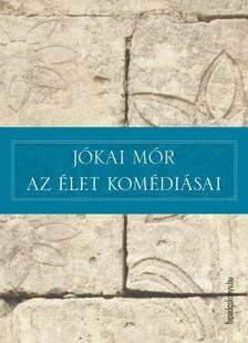 JÓKAI MÓR - Az élet komédiásai [eKönyv: epub, mobi]